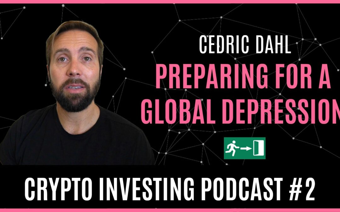 How to Prepare for a Global Depression ft Cedric Dahl